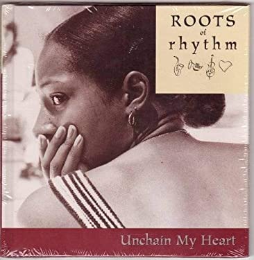 Unchain My Heart (Roots of Rhythm) (Roots of Rhythm)