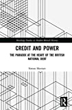 Credit and Power: The Paradox at the Heart of the British National Debt