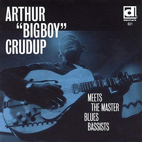 "Arthur ""Big Boy"" Crudup"