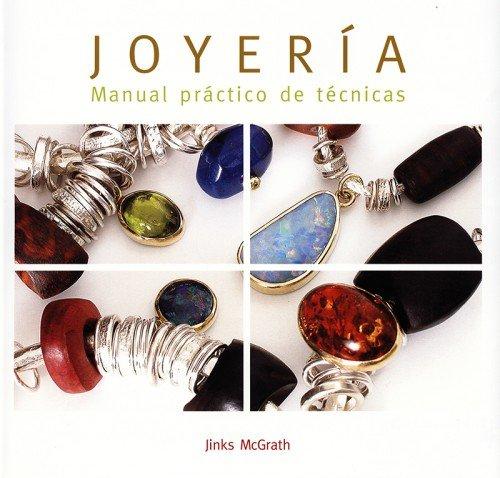 Joyería: Manual práctico de técnicas (Joyeria Y Moda)