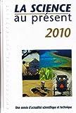 La Science Au Présent 2010
