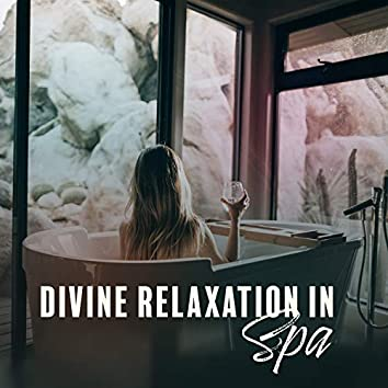 Divine Relaxation in Spa: Relaxing Music for Spa, Wellness Center, Home Spa