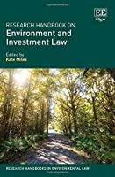 Research Handbook on Environment and Investment Law (Research Handbooks in Environmental Law)