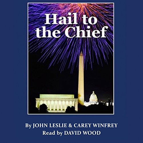 Hail to the Chief                   De :                                                                                                                                 John Leslie,                                                                                        Carey Winfrey                               Lu par :                                                                                                                                 David Wood                      Durée : 7 h et 34 min     Pas de notations     Global 0,0