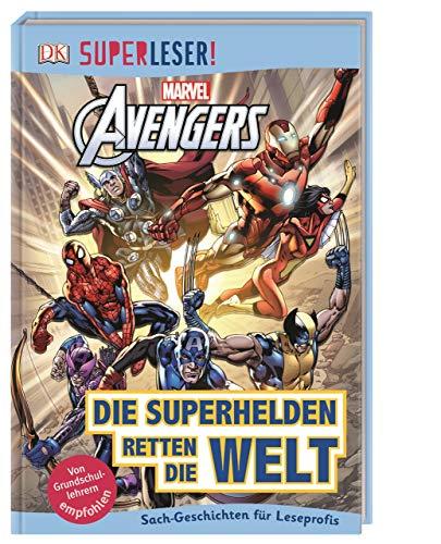 SUPERLESER! MARVEL Avengers Die Superhelden retten die Welt: 3. Lesestufe Sach-Geschichten für Leseprofis