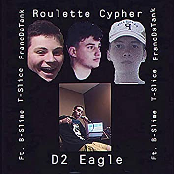Roulette Cypher (feat. FrancDaTank, T-Slice & B-Slime)
