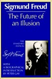 The Future of an Illusion (The Standard Edition) (Complete Psychological Works of Sigmund Freud) by Sigmund Freud (1989-09-17)