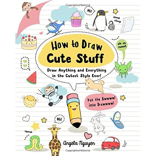 How To Draw Cute Stuff Draw Anything And Everything In The Cutest