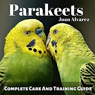 Parakeets: Complete Care and Training Guide cover art