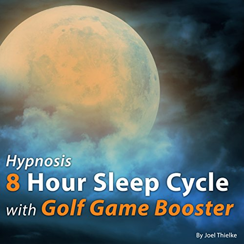 Hypnosis 8 Hour Sleep Cycle with Golf Game Booster audiobook cover art