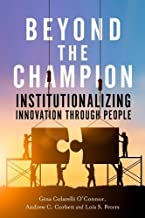 Beyond the Champion: Institutionalizing Innovation Through People
