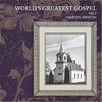 World's Greatest Gospel 2 by World's Greatest Gospel (2002-07-23)