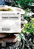 Hongos comestibles: El cultivo de Flammulina velutipes (enokitake)