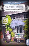 Tante Dimity und das wunderliche Wirtshaus (Ein Wohlfühlkrimi mit Lori Shepherd 23)