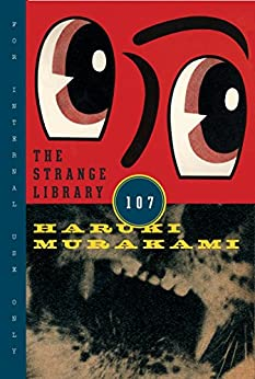 The Strange Library by [Haruki Murakami, Ted Goossen]