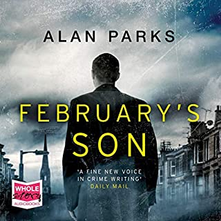 February's Son     A Harry McCoy Thriller, Book 2              By:                                                                                                                                 Alan Parks                               Narrated by:                                                                                                                                 Andrew McIntosh                      Length: 10 hrs and 14 mins     10 ratings     Overall 4.6