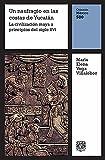 Un naufragio en la costa de Yucatán: La civilización maya a principios del siglo XVI (México 500 nº 2)
