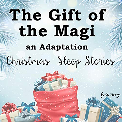 Couverture de The Gift of the Magi, an Adaptation - Christmas Sleep Stories