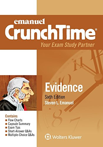 Compare Textbook Prices for Emanuel CrunchTime for Evidence New Edition ISBN 9781454891062 by Emanuel, Steven L.