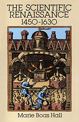 The Scientific Renaissance: 1450-1630 (The Rise of Modern Science)
