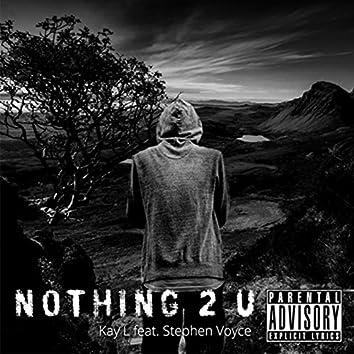 Nothing 2 U