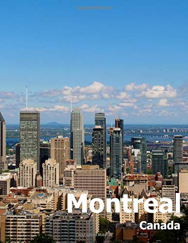 Montreal Canada: Coffee Table Photography Travel Picture Book Album Of A Quebec City And Canadian Country In North America Large Size Photos Cover