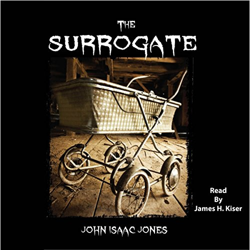 The Surrogate                   By:                                                                                                                                 John Isaac Jones                               Narrated by:                                                                                                                                 James H Kiser                      Length: 28 mins     17 ratings     Overall 4.1