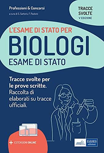 Tracce svolte per l'esame di Stato per biologi. Raccolta di elaborati su tracce ufficiali