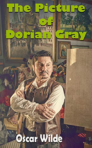 The Picture of Dorian Gray: A Gothic and philosophical novel (English Edition)