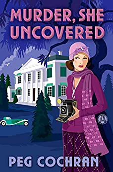 Murder, She Uncovered (Murder, She Reported Series Book 2) by [Peg Cochran]