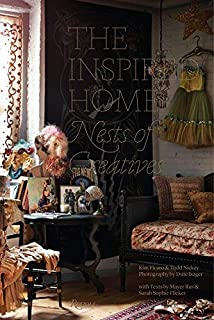 The Inspired Home: Nests of Creatives by Kim Ficaro Todd Nickey Mayer Rus Sarah Sophie Flicker(2014-03-11)