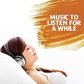 Music to Listen for a While: Instrumental Songs to Relax at Home