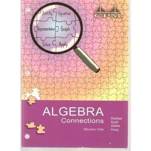 Algebra Connections, California Edition: (Volume 1 and 2) CPM (College Preparatory Mathematics)