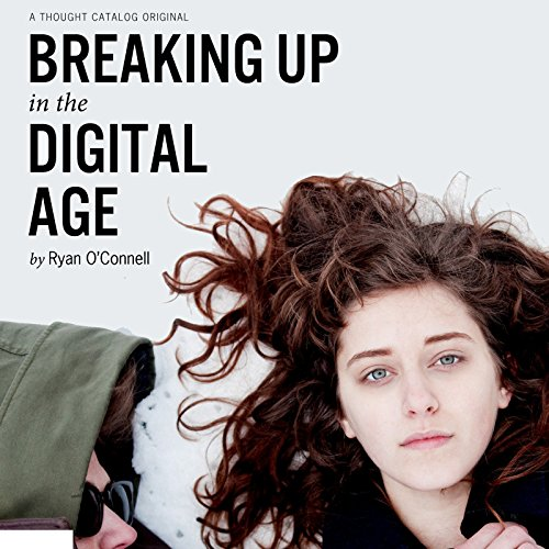 Breaking Up in the Digital Age audiobook cover art