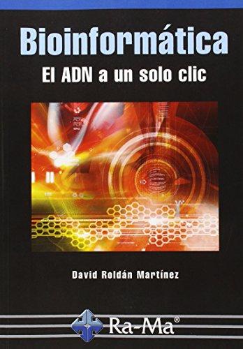 Bioinformática el adn a un solo clic (Informatica General)