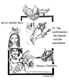 12. the confrontation –the funeral – and the consolation 135-141 (blue white pen arts patricia coenjaerts) (english edition)