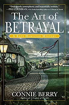 The Art of Betrayal: A Kate Hamilton Mystery by [Connie Berry]
