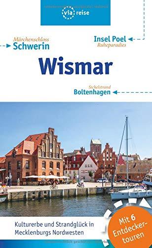 Wismar – Boltenhagen – Insel Poel: Mit Schwerin