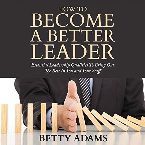How to Become a Better Leader audiobook cover art
