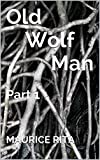 Old Wolf Man: Part 1 (Old Wolf Man (Rape fantasy, Mature))