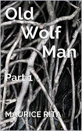 Old Wolf Man: Part 1 (Old Wolf Man (Rape fantasy, Mature)) (English Edition)