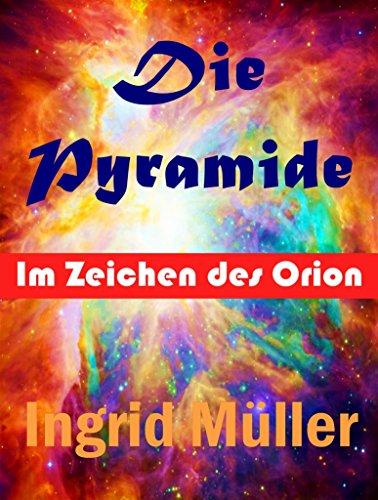 Die Pyramide: Im Zeichen des Orion