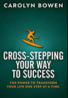 Cross-Stepping Your Way To Success: Premium Large Print Hardcover Edition
