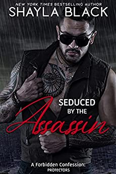 Seduced by the Assassin (A Forbidden Age-Gap/Son's Ex-Girlfriend Romantic Suspense) (Forbidden Confessions Book 7) by [Shayla Black]