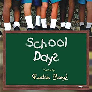 School Days                   Written by:                                                                                                                                 Ruskin Bond                               Narrated by:                                                                                                                                 Susheel Kumar                      Length: 5 hrs and 30 mins     Not rated yet     Overall 0.0