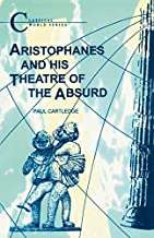 Aristophanes And His Theatre of the Absurd by Paul Cartledge (1991-06-01)