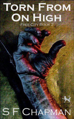 Book: Torn From On High (The Free City Series Book 2) by S. F. Chapman