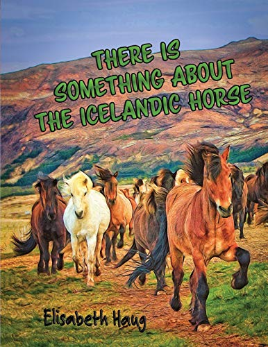 There Is Something About The Icelandic Horse