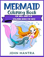 Mermaid Coloring Book: For Girls ages 8-10 (Coloring Books for Kids)