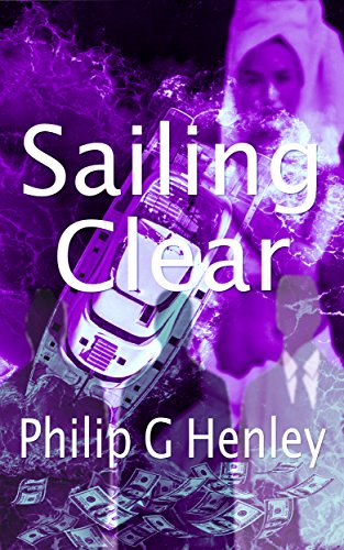 Book: Sailing Clear by Philip G Henley